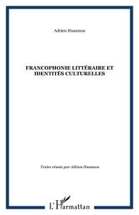 A Huannou - Francophonie littéraire et identité culturelles: actes de colloques du Grelef, Cotonou 18-20 mars 1998.