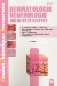 A Huber - Dermatologie - Vénérologie - Maladies de système.