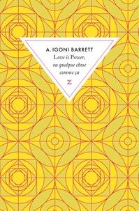 A Igoni Barrett - Love is Power ou quelque chose comme ça.