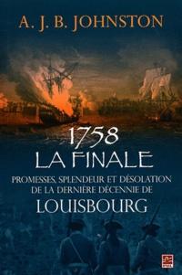 1758 : la finale - Promesses, splendeur et désolation de la dernière décennie de Louisbourg.pdf