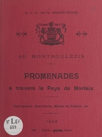 A.J.D. de La Herblinais - Promenades à travers le pays de Morlaix.