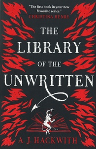 A-J Hackwith - The Library of the Unwritten.