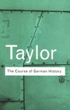 A-J-P Taylor - The Course of German History - A survey of the development of German history since 1815.