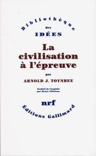 A-J Toynbee - La Civilisation à l'épreuve.