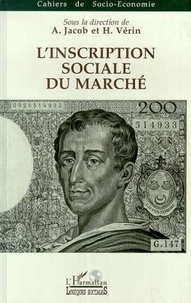 A Jacob - L'inscription sociale du marché - Colloque, Lyon, novembre 1992.
