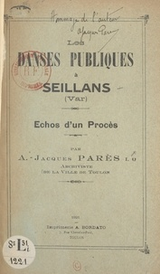 A.-Jacques Parès - Les danses publiques à Seillans, Var - Échos d'un procès.