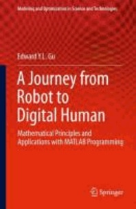 A Journey from Robot to Digital Human - Mathematical Principles and Applications with MATLAB Programming.