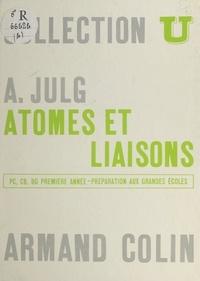 A. Julg et J. Lefebvre - Atomes et liaisons - PC, CB, BG première année. Préparation aux grandes écoles.