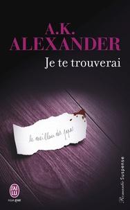 A.K. Alexander - Je te trouverai.
