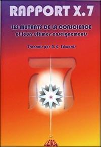 Histoiresdenlire.be Rapport X-7 - Ou Les Mutants de la Conscience et leurs ultimes enseignements Image