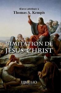 A. kempis Thomas - L'Imitation de Jésus-Christ - L'Imitation de Jésus-Christ.