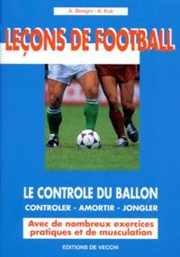 A Kuk et A Benigni - Le contrôle du ballon - Contrôler, amortir, jongler.