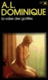 A-L Dominique - La valse des gorilles.