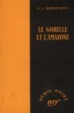 A-L Dominique - Le gorille et l'amazone.