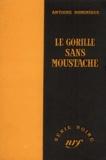 A-L Dominique - Le gorille sans moustache.