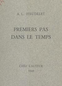 A.-L. Heudelet et André Lasnet - Premiers pas dans le temps.