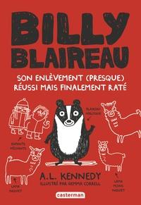 A. L. Kennedy - Billy Blaireau  : Son enlèvement (presque) réussi mais finalement raté.