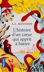 Télécharger des ebooks en pdf gratuitement L'histoire d'un coeur qui apprit à battre par A. L. Kennedy DJVU FB2 9782266291804