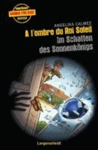 A l'ombre du Roi Soleil - Im Schatten des Sonnenkönigs.