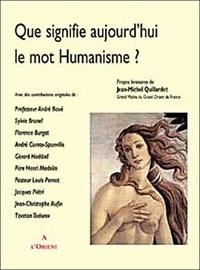 A l'Orient - Que signifie aujourd'hui le mot humanisme ?.