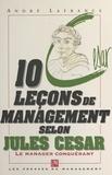 A Lafrance - 10 leçons de management selon Jules César - Le manager conquérant.