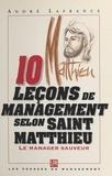 A Lafrance - 10 leçons de management selon Saint-Matthieu, évangéliste et percepteur d'impôt ou Comment assurer le salut de son entreprise.
