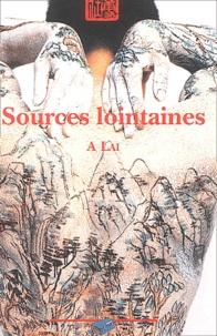 A Lai - Sources lointaines.