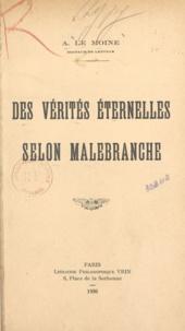 A. le Moine - Des vérités éternelles selon Malebranche.