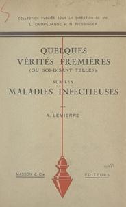 A. Lemierre et N. Fiessinger - Quelques vérités premières (ou soi-disant telles) sur les maladies infectieuses.