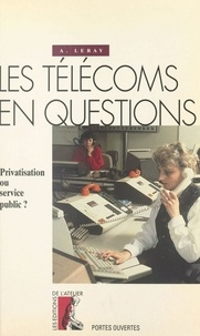 A Leray - Les télécoms en questions - Privatisation ou service public ?.