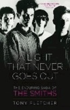 A Light That Never Goes Out - The Enduring Saga of the Smiths.