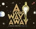 A Long Way Away.