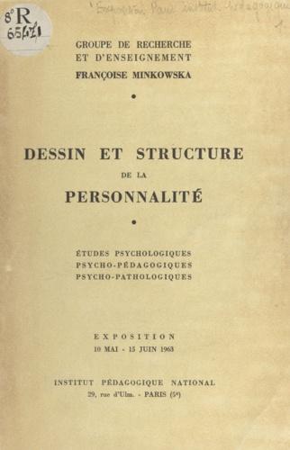Dessin et structure de la personnalité. Études psychologiques, psycho-pédagogiques, psycho-pathologiques. Exposition, 10 mai-15 juin 1963