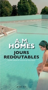 A-M Homes - Jours redoutables.