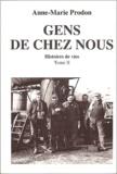 A-M Prodon - Histoires de vie Tome 2 - Gens de chez nous.