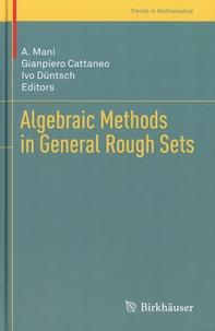 A. Mani et Gianpiero Cattaneo - Algebraic Methods in General Rough Sets.