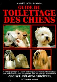 A Marengoni et D Diana - Guide du toilettage des chiens.