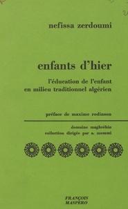 A. Memmi et Nefissa Zerdoumi - Enfant d'hier - L'éducation de l'enfant en milieu traditionnel algérien.