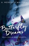 A Meredith Walters - Butterfly Dreams.