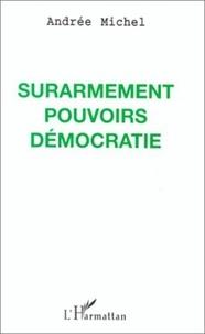 A Michel - Surarmement, pouvoirs, démocratie.