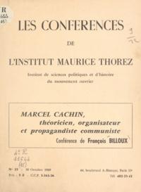 A. Moine et François Billoux - Marcel Cachin, théoricien, organisateur et propagandiste communiste - Conférence de François Billoux.