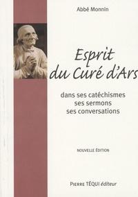 A Monnin - Esprit du curé d'Ars, Saint J.B. - M Vianney - Dans ses Catéchismes, ses Homélies et sa Conversation.