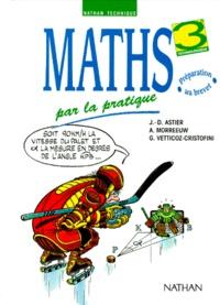 A Morreeuw et Jean-Denis Astier - Maths par la pratique, 3e technologique.