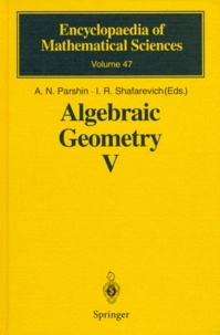 A-N Parshin et I-R Shafarevich - ALGEBRAIC GEOMETRY. - Volume 5, Fano varieties.