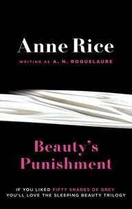 A.N. Roquelaure et Anne Rice - Beauty's Punishment - Number 2 in series.