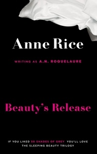 A.N. Roquelaure et Anne Rice - Beauty's Release - Number 3 in series.