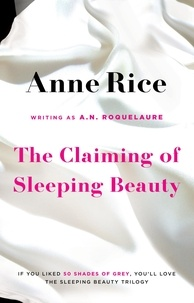 A.N. Roquelaure et Anne Rice - The Claiming Of Sleeping Beauty - Number 1 in series.