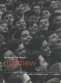 A. N. Wilson - The Gospel According to Matthew.