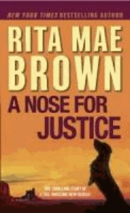 A Nose for Justice - A Novel.