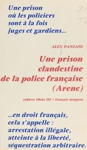 A Panzani - Une Prison clandestine de la police française, Arenc.